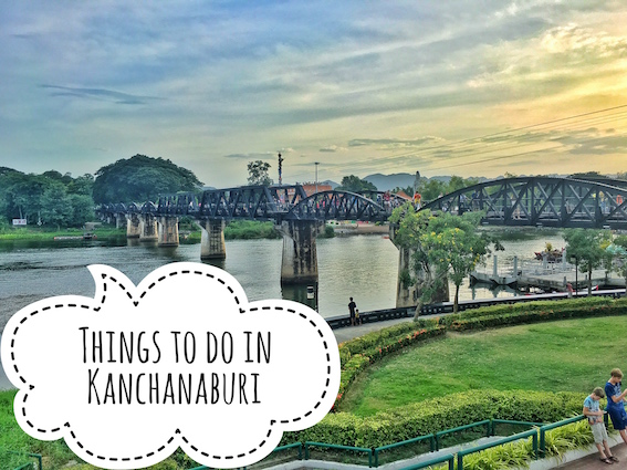 Pin Me! Things to do in Kanchanaburi
