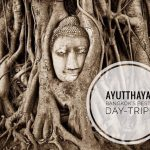 Ayutthaya Day Tour – Bangkok's Best Day Trip