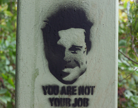 Motivational Monday: You Are Not Your Job   One Step 4Ward