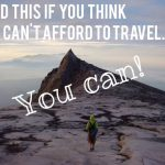 Motivation to Travel; Read This If You THINK You CAN'T Afford To Travel!